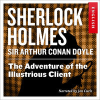The Adventure of the Illustrious Client - Sir Arthur Conan Doyle