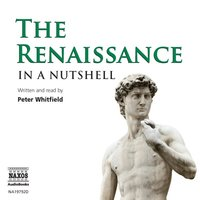 The Renaissance – In a Nutshell - Peter Whitfield