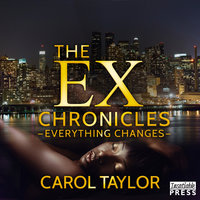 The Ex Chronicles - Everything Changes - Carol Taylor