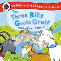 The Three Billy Goats Gruff and Other Stories - Ladybird First Favourite Tales - Ladybird