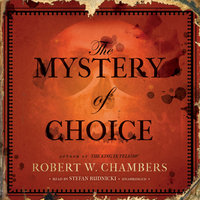 The Mystery of Choice - Robert W. Chambers