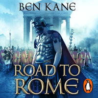 The Road to Rome - Ben Kane