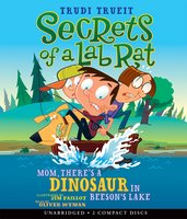 Mom, There's a Dinosaur in Beeson's Lake - Trudi Trueit