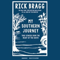 My Southern Journey - Rick Bragg