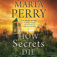 How Secrets Die - Marta Perry