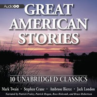 Great American Stories - Jack London,Mark Twain,Ambrose Bierce,Stephen Crane