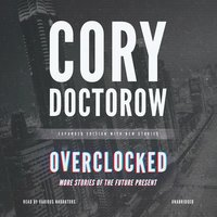 Overclocked - Cory Doctorow