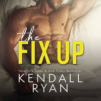 The Fix Up - Kendall Ryan