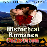 Historical Romance Collection - Kathleen Hope