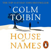 House of Names - Colm Tóibín