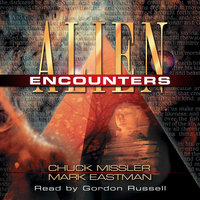 Alien Encounters - The Secret Behind the UFO Phenomenon - Chuck Missler,Mark Eastman