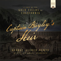 Captain Bayley's Heir - George Alfred Henty