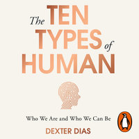 The Ten Types of Human - Dexter Dias