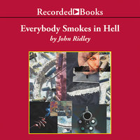 Everybody Smokes in Hell - John Ridley