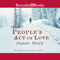 People's Act of Love - James Meek