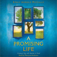 A Promising Life - Coming of Age with America - Emily Arnold McCully