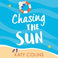 Chasing the Sun - Katy Colins