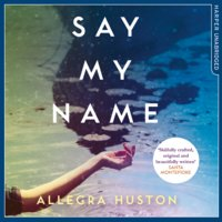 Say My Name - Allegra Huston