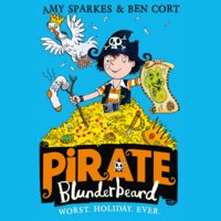 Pirate Blunderbeard: Worst. Holiday. Ever. - Amy Sparkes