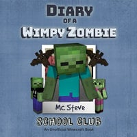Join the Club (An Unofficial Minecraft Diary Book) - MC Steve