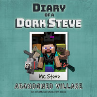 Abandoned Village (An Unofficial Minecraft Diary Book) - MC Steve