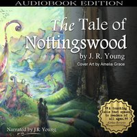 The Tale of Nottingswood - J. R. Young