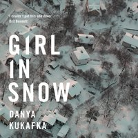 Girl in Snow - Danya Kukafka