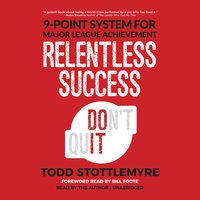 Relentless Success - Todd Stottlemyre