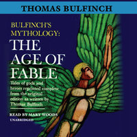The Age of Fable - Thomas Bulfinch