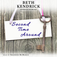 Second Time Around - A Novel - Beth Kendrick