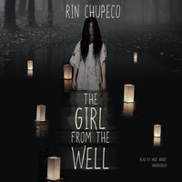 The Girl from the Well - Rin Chupeco