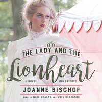 The Lady and the Lionheart - Joanne Bischof