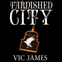 Tarnished City - Vic James