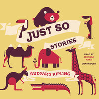 Just So Stories - Rudyard Kipling