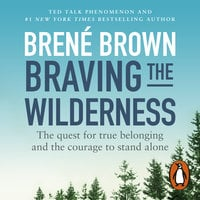 Braving the Wilderness - Brené Brown