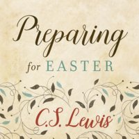 Preparing for Easter - C. S. Lewis