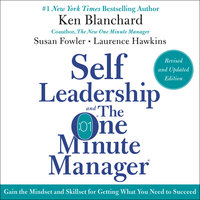 Self Leadership and the One Minute Manager - Susan Fowler, Laurence Hawkins, Ken Blanchard