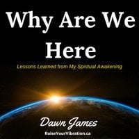 Why Are We Here - Dawn James