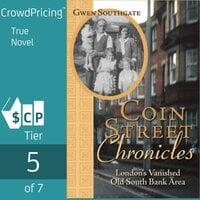 Coin Street Chronicles - London's Vanished Old South Bank Area - Gwen Southgate