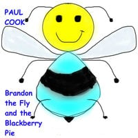 Brandon the Fly and the Blackberry Pie - Paul Cook