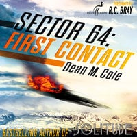 Sector 64 - First Contact - A Sector 64 Prequel Novella - Dean M. Cole