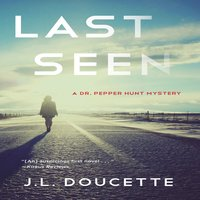 Last Seen - A Dr. Pepper Hunt Mystery - J.L. Doucette