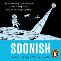 Soonish - Dr. Kelly Weinersmith,Zach Weinersmith