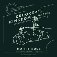 Crooker's Kingdom, Part One - Marty Ross