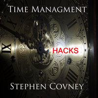 Time Management Hacks - Stephen Covney
