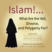 Islam! What are the Veil, Divorce, and Polygamy for? - Mohammad Amin Sheikho
