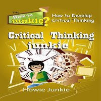 Critical Thinking Junkie - Howie Junkie