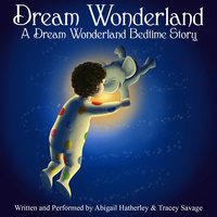 Dream Wonderland - Abigail Hatherley, Tracey Savage