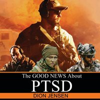 The Good News About PTSD - Dion Jensen