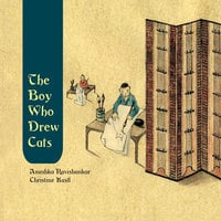 The Boy Who Drew Cats - Anushka Ravishankar